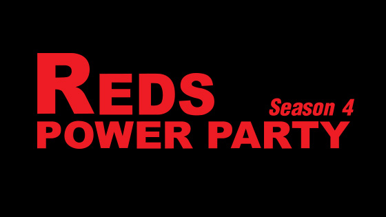 Reds Power Party Season 4